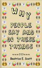 Why People Say and Do These Things