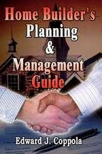 Home Builder's Planning & Management Guide