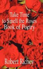 Take Time to Smell the Roses Book of Poetry