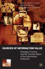 Sources of Information Value: Strategic Framing and the Transformation of the Information Industries