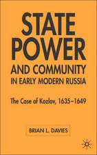 State, Power and Community in Early Modern Russia: The Case of Kozlov, 1635-1649