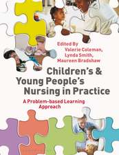 Children's and Young People's Nursing in Practice: A Problem-Based Learning Approach