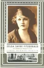 Zelda Sayre Fitzgerald: An American Woman's Life