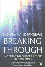 Breaking Through: Implementing Customer Focus in Enterprises