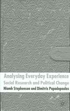 Analysing Everyday Experience: Social Research and Political Change