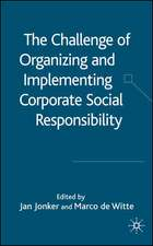 The Challenge of Organising and Implementing Corporate Social Responsibility