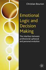 Emotional Logic and Decision Making: The Interface Between Professional Upheaval and Personal Evolution