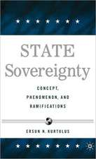 State Sovereignty: Concept, Phenomenon and Ramifications