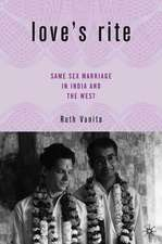 Love's Rite: Same-Sex Marriage in India and the West