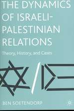 The Dynamics of Israeli-Palestinian Relations: Theory, History, and Cases