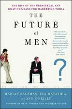 The Future of Men:  The Rise of the Ubersexual and What He Means for Marketing Today
