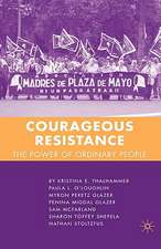 Courageous Resistance: The Power of Ordinary People
