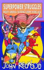 Superpower Struggles: Mighty America, Faltering Europe, Rising Asia