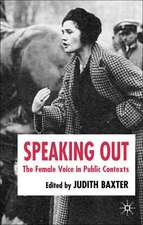 Speaking Out: The Female Voice in Public Contexts