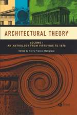 Architectural Theory: Volume I – An Anthology from Vitruvius to 1870
