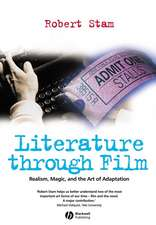 Literature Through Film: Realism, Magic, and the Art of Adaptation