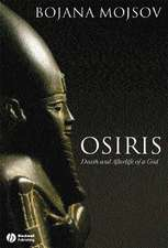 Osiris: Death and Afterlife of a God