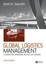 Global Logistics Management: A Competitive Advantage for the 21st Century