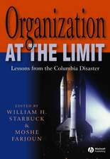 Organization at the Limit: Lessons from the Columbia Disaster