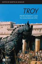 Troy: From Homer′s Iliad to Hollywood Epic