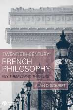 Twentieth–Century French Philosophy: Key Themes and Thinkers
