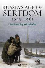 Russia′s Age of Serfdom 1649–1861