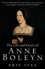 The Life and Death of Anne Boleyn: ′The Most Happy′