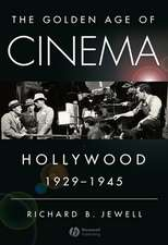 The Golden Age of Cinema: Hollywood, 1929–1945