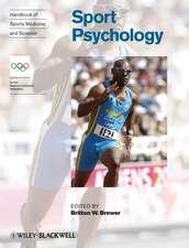 Handbook of Sports Medicine and Science: Sport Psychology