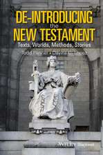 De–Introducing the New Testament: Texts, Worlds, Methods, Stories
