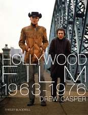 Hollywood Film 1963–1976: Years of Revolution and Reaction