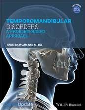 Temporomandibular Disorders: A Problem–Based Approach