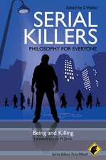 Serial Killers – Philosophy for Everyone: Being and Killing