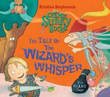 Sir Charlie Stinky Socks and the Wizard's Whisper:  With a Pop & Play Spider Model