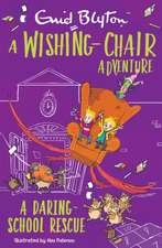 Wishing-Chair Adventure: A Daring School Rescue