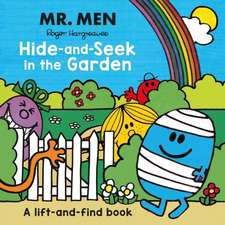 Mr Men: Hide-and-Seek in the Garden (A Lift-and-Find book)