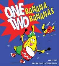 One Banana, Two Bananas . . .
