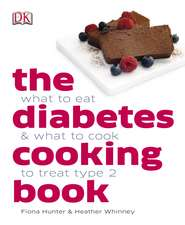 The Diabetes Cooking Book: What to Eat & What to Cook to Treat Type 2