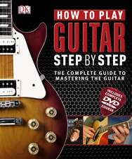 DK: How to Play Guitar Step by Step