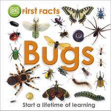 First Facts Bugs: 4-7 ani
