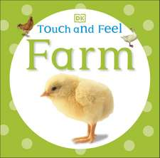 Touch and Feel Farm: Copii 1-4 ani