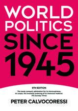 Calvocoressi, P: World Politics since 1945