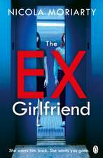 The Ex-Girlfriend: The gripping and twisty psychological thriller