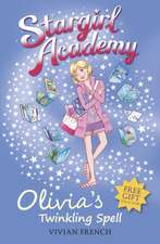 Stargirl Academy 6: Olivia's Twinkling Spell