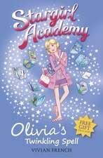 Stargirl Academy : Olivia's Twinkling Spell