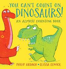 Ardagh, P: You Can't Count on Dinosaurs: An Almost Counting