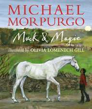 Morpurgo, M: Muck and Magic