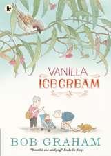 Graham, B: Vanilla Ice Cream