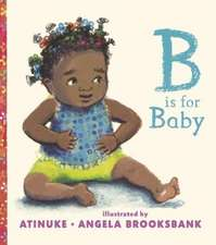 Atinuke: B Is for Baby