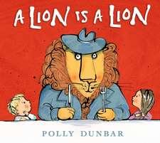 Dunbar, P: A Lion Is a Lion